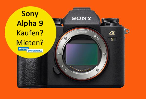Sony Alpha 9 Kaufen? Mieten?